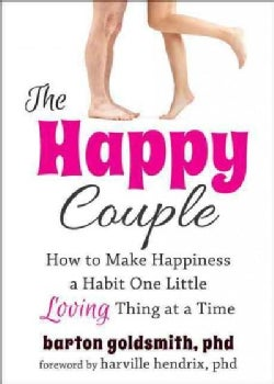 The Happy Couple: How to Make Happiness a Habit One Little Loving Thing at a Time (Paperback)