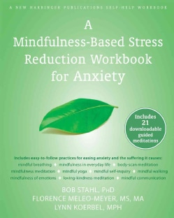 A Mindfulness-Based Stress Reduction Workbook for Anxiety (Paperback)