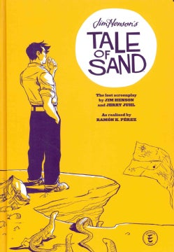 Jim Henson's Tale of Sand: The Lost Screenplay / the Illustrated Screenplay (Hardcover)