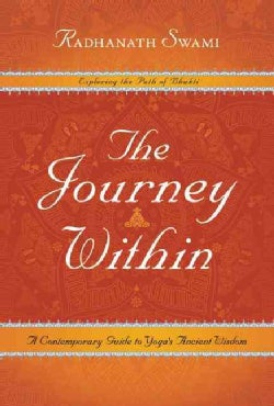 The Journey Within: Exploring the Path of Bhakti: A Contemporary Guide to Yoga's Ancient Wisdom (Hardcover)