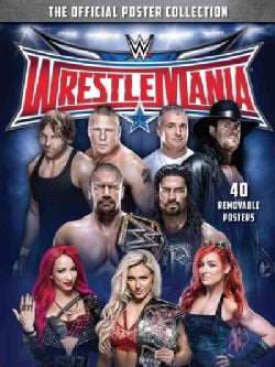 WWE Wrestlemania: The Official Poster Collection