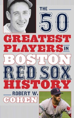 The 50 Greatest Players in Boston Red Sox History (Hardcover)