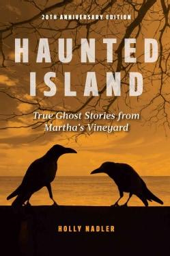 Haunted Island: True Ghost Stories from Martha's Vineyard (Paperback)