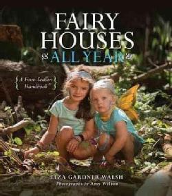 Fairy Houses All Year: A Four-season Handbook (Hardcover)