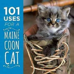 101 Uses for a Maine Coon Cat (Hardcover)