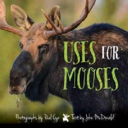 Uses for Mooses: And Other Silly Observations (Hardcover)