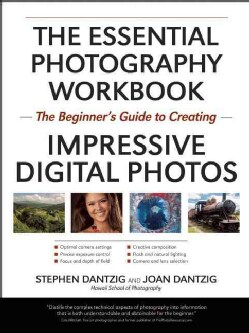 The Essential Photography Workbook: The Beginner's Guide to Creating Impressive Digital Photos (Paperback)