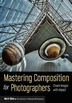 Mastering Composition for Photographers: Create Images With Impact (Paperback)