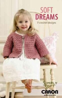 Soft Dreams: 7 Crochet Designs (Paperback)
