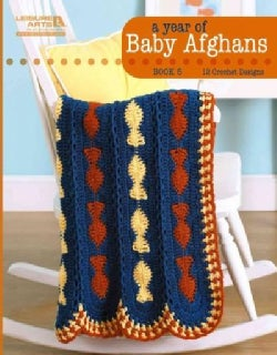 A Year of Baby Afghans Book 5: 12 Crochet Designs (Paperback)