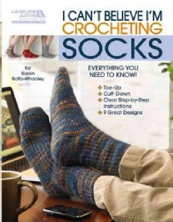 I Can't Believe I'm Crocheting Socks (Paperback)
