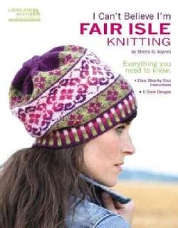 I Can't Believe I'm Fair Isle Knitting (Paperback)