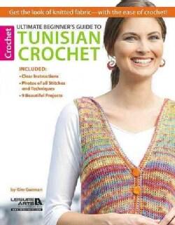 Ultimate Beginner's Guide to Tunisian Crochet (Paperback)
