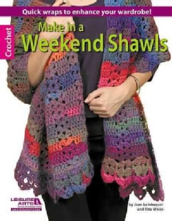 Make in a Weekend Shawls (Paperback)