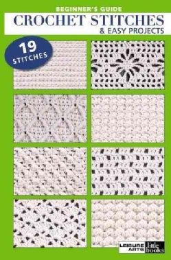 Beginners Guide Crochet Stitch & Easy Projects (Paperback)