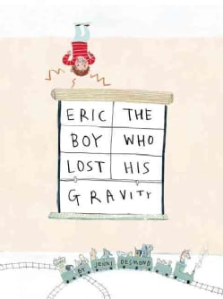 Eric, the Boy Who Lost His Gravity (Hardcover)