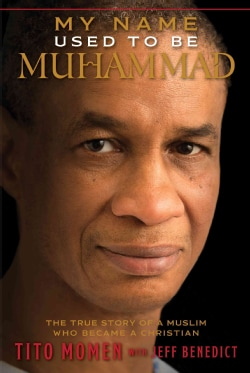 My Name Used to Be Muhammad: The True Story of a Muslim Who Became a Christian (Paperback)