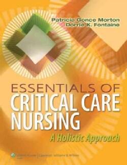 Essentials of Critical Care Nursing: A Holistic Approach