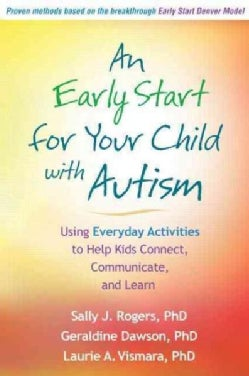 An Early Start for Your Child with Autism: Using Everyday Activities to Help Kids Connect, Communicate, and Learn (Paperback)