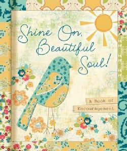 Shine On, Beautiful Soul!: A Book for Friends (Hardcover)