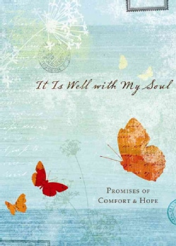 It Is Well With My Soul: Promises of Comfort & Hope (Hardcover)