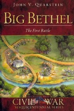 Big Bethel: The First Battle (Paperback)