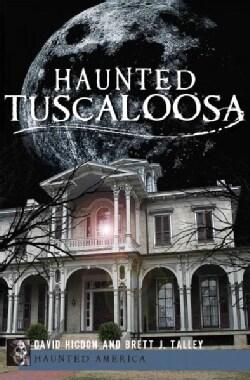 Haunted Tuscaloosa (Paperback)
