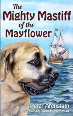 The Mighty Mastiff of the Mayflower (Hardcover)