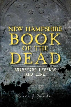 New Hampshire Book of the Dead: Graveyard Legends and Lore (Paperback)