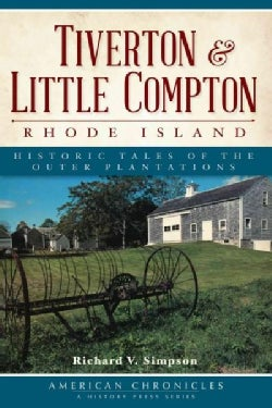 Tiverton & Little Compton, Rhode Island: Historic Tales of the Outer Plantations (Paperback)