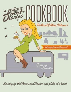 Trailer Food Diaries Cookbook: Portland Edition (Paperback)