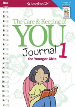 The Care and Keeping of You Journal 1: For Younger Girls (Paperback)