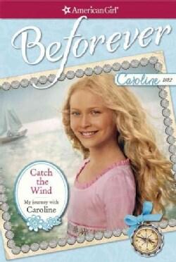 Catch the Wind: My Journey With Caroline (Paperback)