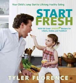 Start Fresh: Your Child's Jump Start to Lifelong Healthy Eating (Hardcover)