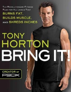 Bring It!: The Revolutionary Fitness Plan for All Levels That Burns Fat, Builds Muscle, and Shred Inches (Paperback)