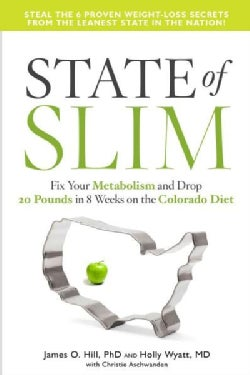 State of Slim: Fix Your Metabolism and Drop 20 Pounds in 8 Weeks on the Colorado Diet (Hardcover)
