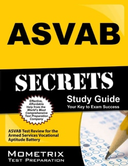 ASVAB Secrets Study Guide: ASVAB Test Review for the Armed Services Vocational Aptitude Battery (Paperback)