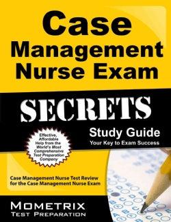 Case Management Nurse Exam Secrets Study Guide: Case Management Nurse Test Review for the Case Management Nurse Exam (Paperback)