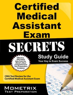 Certified Medical Assistant Exam Secrets: Your Key to Exam Success CMA Test Review for the Certified Medical Assi... (Paperback)