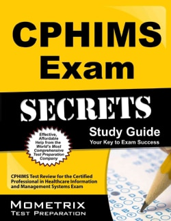 CPHIMS Exam Secrets: CPHIMS Test Review for the Certified Professional in Healthcare Information and Management S... (Paperback)