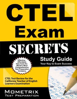 Ctel Exam Secrets Study Guide: Ctel Test Review for the California Teacher of English Learners Examination (Paperback)