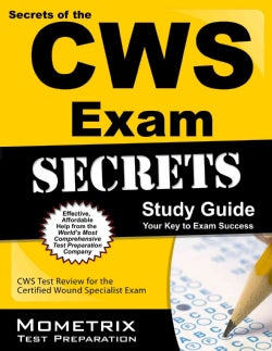 Secrets of the Cws Exam Study Guide: Cws Test Review for the Certified Wound Specialist Exam (Paperback)