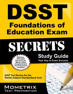 Dsst Foundations of Education Exam Secrets Study Guide: Dsst Test Review for the Dantes Subject Standardized Tests (Paperback)