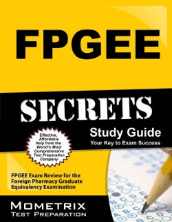 FPGEE Secrets Study Guide: Fpgee Exam Review for the Foreign Pharmacy Graduate Equivalency Examination (Paperback)