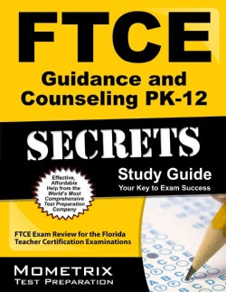 Ftce Guidance and Counseling Pk-12 Secrets Study Guide: Ftce Exam Review for the Florida Teacher Certification Ex... (Paperback)