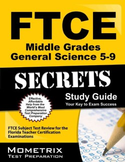Ftce Middle Grades General Science 5-9 Secrets: FTCE Subject Test Review for the Florida Teacher Certification Examinations