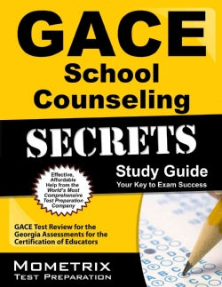 GACE School Counseling Secrets: GACE Test Review for the Georgia Assessments for the Certification of Educators (Paperback)
