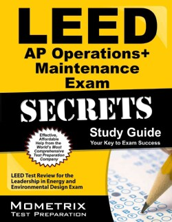 LEED AP Operations + Maintenance Exam Secrets: Leed Test Review for the Leadership in Energy and Environmental De... (Paperback)
