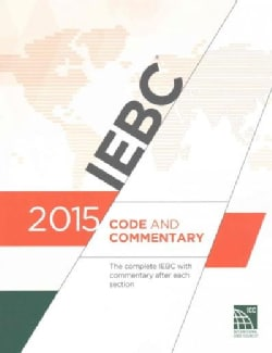 International Existing Building Code Commentary 2015: The Complete Iebc With Commentary After Each Section (Paperback)