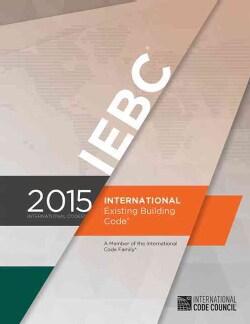 International Existing Building Code 2015 (Paperback)